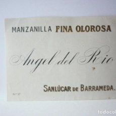 Etiquetas antiguas: ETIQUETA MANZANILLA FINA OLOROSA. ANGEL DEL RIO. Lote 165760754