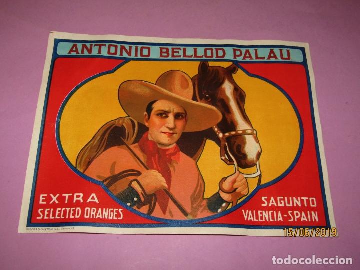 ANTIGUA ETIQUETA LITOGRAFIADA DE NARANJAS EXTRA DE ANTONIO BELLOD PALAU DE SAGUNTO CON COW BOY 1930S (Coleccionismo - Etiquetas)