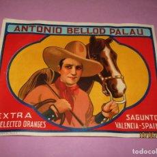 Etiquetas antiguas: ANTIGUA ETIQUETA LITOGRAFIADA DE NARANJAS EXTRA DE ANTONIO BELLOD PALAU DE SAGUNTO CON COW BOY 1930S. Lote 178764836