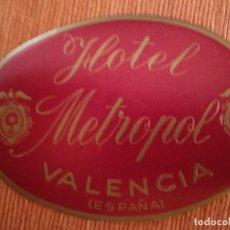 Etiquetas antiguas: ETIQUETA HOTEL -ESPAÑA- HOTEL METROPOL-VALENCIA-OVAL. Lote 236465485