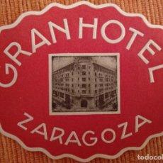 Etiquetas antiguas: ETIQUETA HOTEL. GRAN HOTEL. ZARAGOZA. Lote 169732812