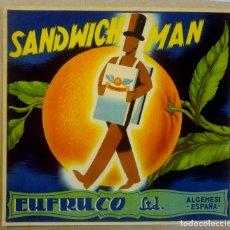 Etiquetas antiguas: SANDWICH MAN. EUFRUCO LTD. ETIQUETA NARANJA AÑOS 50 . ALGEMESI, VALENCIA. Lote 173121725