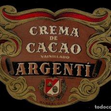 Etiquetas antiguas: ETIQUETA - CREMA DE CACAO - ARGENTI - BARCELONA. Lote 177208438
