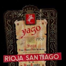 Etiquetas antiguas: ETIQUETA * VINO YAGO - VINO BLANCO SECO - RIOJA SANTIAGO - HARO. Lote 177286205