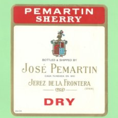 Etiquetas antiguas: ETIQUETA ORIGINAL: DRY - JOSÉ PEMARTIN - 13,5 X 12 CM - NUEVA SIN USO.. Lote 179523143