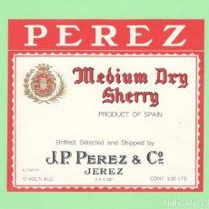 Etiquetas antiguas: ETIQUETA ORIGINAL: MEDIUM DRY SHERRY - J. P. PEREZ & Cº - 12,5 X 11 CM - NUEVA SIN USO.. Lote 179525126
