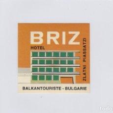 Etiquetas antiguas: ETIQUETA DEL HOTEL BRIZ. ZLATNI PIASSATZI, BULGARIA.. Lote 179534977