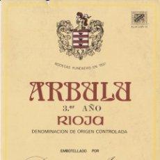 Etiquetas antiguas: ETIQUETA VINO RIOJA ARBULU 3ER. AÑO - BODEGAS ARBULU - LAGUARDIA, RIOJA ALAVESA. Lote 182208723