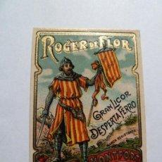 Etiquetas antiguas: ETIQUETA ORIGINAL GRAN LICOR DESPERTAFERRO JOSE MONTFORT ROGER DE FLOR. Lote 194437067
