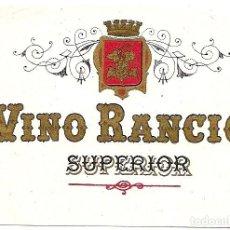 Etiquetas antiguas: VINO RANCIO SUPERIOR - ETIQUETA ANTIGUA DE VINO. Lote 184893372