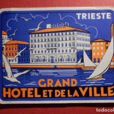 Etiquetas antiguas: ETIQUETA MALETA - LUGGAGE LABEL - GRAND HOTEL ET DE LA VILLE - TRIESTE - ITALIA - 9 X 12 CM. Lote 186192392