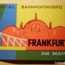 Etiquetas antiguas: ETIQUETA MALETA - LUGGAGE LABEL - HOTEL - BAHNHOFSHOSPIZ - FRANKFURT AM MAIN - ALEMANIA 10.5 X 8 CM. Lote 186192618