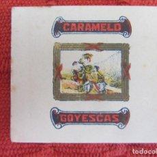 Etiquetas antiguas: ANTIGUO ENVOLTORIO CARAMELO GOYESCAS. Lote 187610695