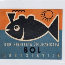 Etiquetas antiguas: ETIQUETA DEL HOTEL DOM SINDIKATA ZELJEZNICARA ( HOGAR DEL SINDICATO FERROVIARIO ). BOL, YUGOSLAVIA.. Lote 191090900