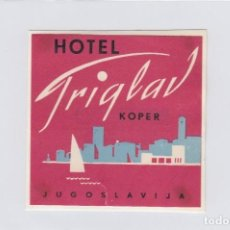 Etiquetas antiguas: ETIQUETA DEL HOTEL TRIGLAV. KOPER, YUGOSLAVIA.. Lote 191092151