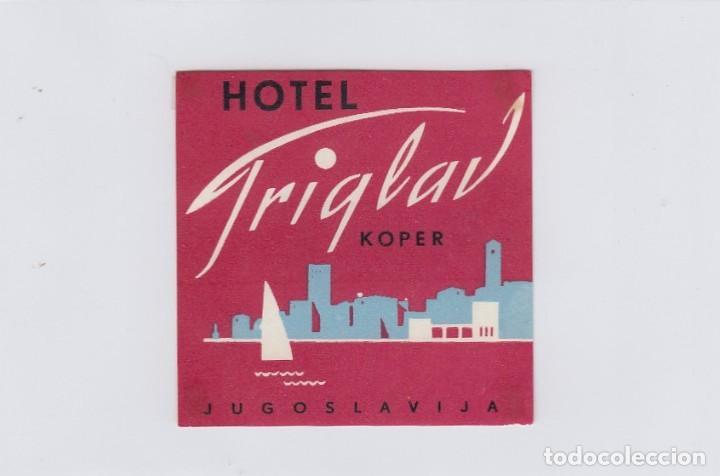 ETIQUETA DEL HOTEL TRIGLAV. KOPER, YUGOSLAVIA. (Coleccionismo - Etiquetas)