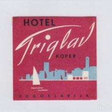 Etiquetas antiguas: ETIQUETA DEL HOTEL TRIGLAV. KOPER, YUGOSLAVIA.. Lote 191092213
