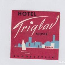 Etiquetas antiguas: ETIQUETA DEL HOTEL TRIGLAV. KOPER, YUGOSLAVIA.. Lote 191092247
