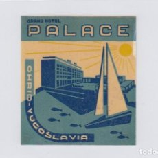Etiquetas antiguas: ETIQUETA DEL HOTEL GRAND HOTEL PALACE. OHRID, YUGOSLAVIA.. Lote 191092386