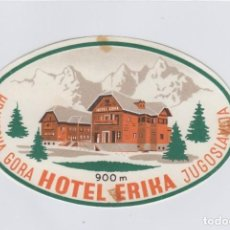 Etiquetas antiguas: ETIQUETA DEL HOTEL ERIKA. KRANJSKA GORA, YUGOSLAVIA.. Lote 191092646