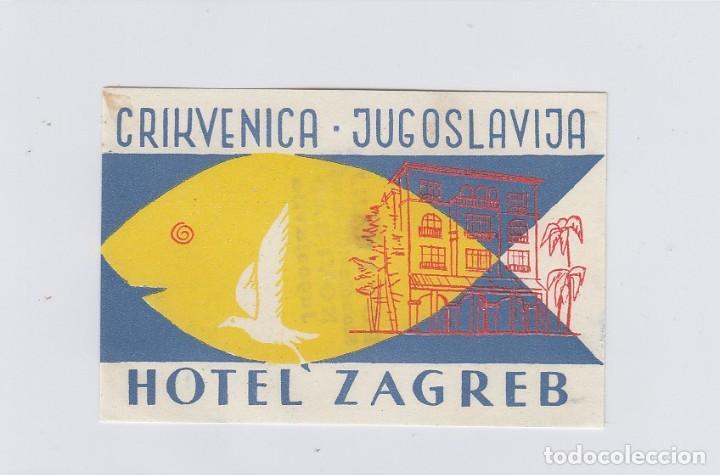 ETIQUETA DEL HOTEL ZAGREB. CRIKVENICA, YUGOSLAVIA. (Coleccionismo - Etiquetas)