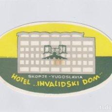 Etiquetas antiguas: ETIQUETA DEL HOTEL INVALIDSKI DOM. SKOPJE, YUGOSLAVIA.. Lote 191095418