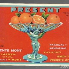Etiquetas antiguas: ETIQUETA PRESENT, NARANJAS Y MANDARINAS, VDA. VICENTE MONT, PERFECTA. 24 X 16 CM.. Lote 193543880