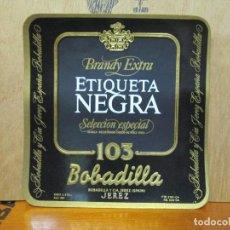 Etiquetas antiguas: ANTIGUA ETIQUETA, BRANDY EXTRA ETIQUETA NEGRA 103 BOBADILLA. Lote 194228196