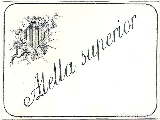ALELLA SUPERIOR - ETIQUETA ANTIGUA DE VINO (Coleccionismo - Etiquetas)