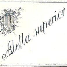 Etiquetas antiguas: ALELLA SUPERIOR - ETIQUETA ANTIGUA DE VINO. Lote 194512906