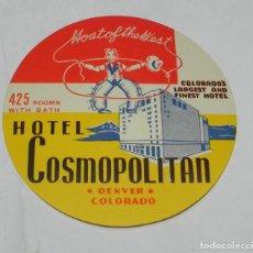 Etiquetas antiguas: ETIQUETA PARA MALETA DEL HOTEL COSMOPOLITAN, DENVER COLORADO, LUGGAGE LABEL, MIDE 10 CMS.. Lote 194548898