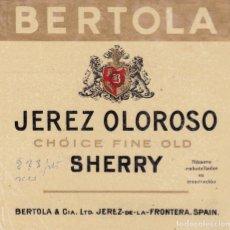 Etiquetas antiguas: BERTOLA JEREZ OLOROSO SHERRY JEREZ DE LA FRONTERA CÁDIZ (CON RESTOS DE HABER ESTADO PEGADO). Lote 194921050