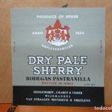 Etiquetas antiguas: ANTIGUA ETIQUETA, DRY PALE SHERRY BODEGAS PASTRANILLA. Lote 194948706