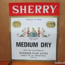 Etiquetas antiguas: ANTIGUA ETIQUETA, SHERRY MEDIUM DRY BODEGAS PLUS ULTRA.. Lote 194948987