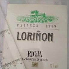 Etiquetas antiguas: ETIQUETA DE VINO - LORIÑON - RIOJA - CRIANZA 1989 - DENOMINACION DE ORIGEN -. Lote 195001363