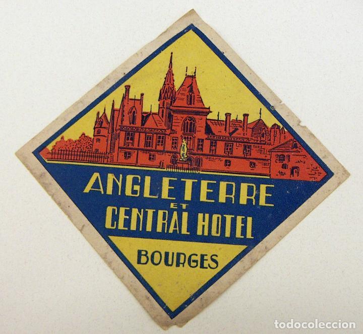 ETIQUETA ANGLETERRE ET CENTRAL HOTEL BOURGES (Coleccionismo - Etiquetas)
