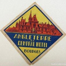 Etiquetas antiguas: ETIQUETA ANGLETERRE ET CENTRAL HOTEL BOURGES. Lote 195377868