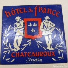 Etiquetas antiguas: ETIQUETA HOTEL DE FRANCE CHATEAUROUX. Lote 195378086