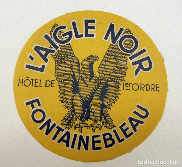 ETIQUETA DEL HOTEL L´AIGLE NOIR FONTAINEBLEAU FRANCIA (Coleccionismo - Etiquetas)