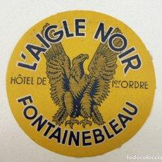 Etiquetas antiguas: ETIQUETA DEL HOTEL L´AIGLE NOIR FONTAINEBLEAU FRANCIA . Lote 195378555