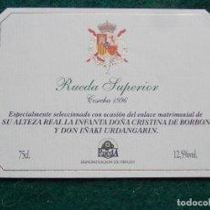 Etiquetas antiguas: ETIQUETA RUEDA SUPERIOR COSECHA 1996 BODA CRISTINA DE BORBON Y IÑAKI URDANGARIN. Lote 197818275