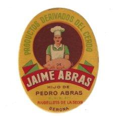 Etiquetas antiguas: ETIQUETA- JAIME ABRAS. PRODUCTOS DERIVADOS DEL CERDO. RIUDELLOTS DE LA SELVA- GERONA. Lote 205682461
