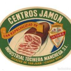 Etiquetas antiguas: ETIQUETA- CENTROS JAMÓN. INDUSTRIAL TOCINERA MANCHEGA. ALCÁZAR DE SAN JUAN- CIUDAD REAL. Lote 205683717