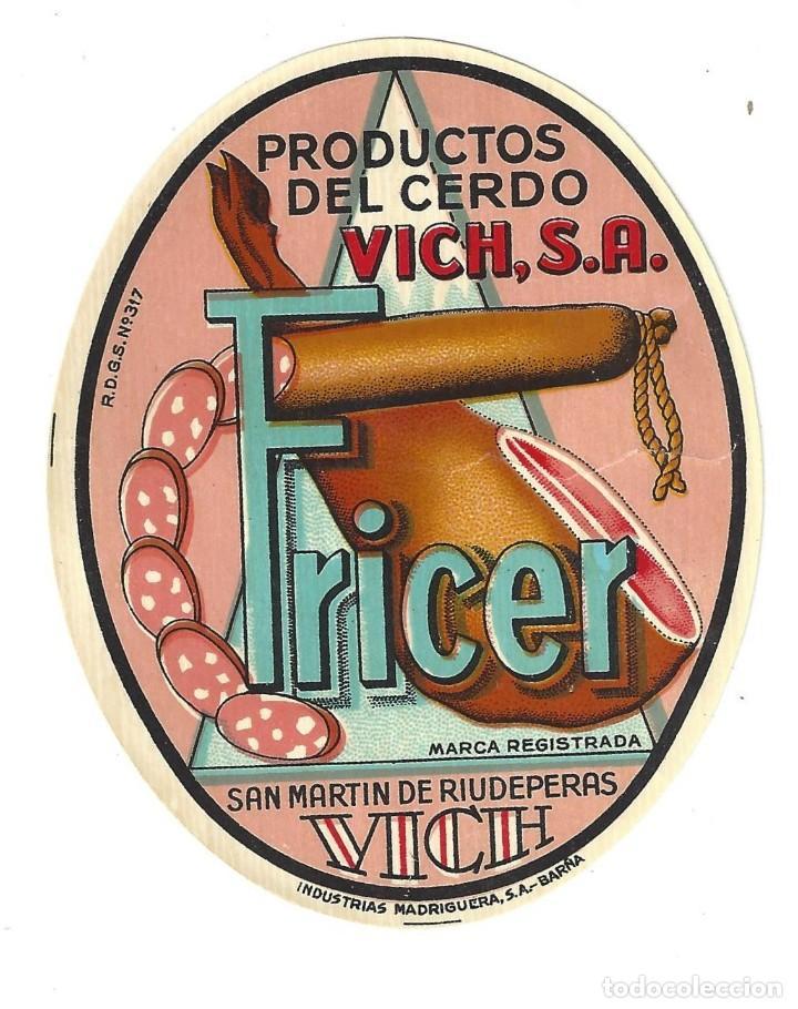 ETIQUETA- FRICER. PRODUCTOS DEL CERDO VICH. SAN MARTI DE RIUDEPERAS (Coleccionismo - Etiquetas)