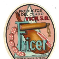 Etiquetas antiguas: ETIQUETA- FRICER. PRODUCTOS DEL CERDO VICH. SAN MARTI DE RIUDEPERAS. Lote 205684316