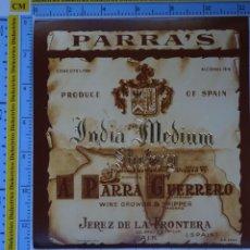 Etiquetas antiguas: ETIQUETA DE BEBIDAS. VINOS LICORES. INDIA MEDIUM SHERRY PARRA GUERRERO JEREZ. 123. Lote 205866980