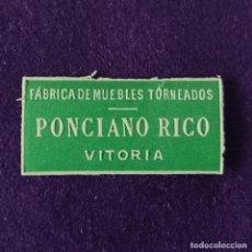 Etiquetas antiguas: ETIQUETA DE PONCIANO RICO. FABRICA DE MUEBLES. ORIGINAL DE EPOCA. VITORIA (ALAVA). 1920-40.. Lote 207102597