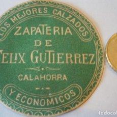 Étiquettes anciennes: ETIQUETA AÑOS 30 40¡ LOS MEJORES CALZADO ZAPATERIA DE FELIX GUTIERREX CALAHORRA. Lote 210335517
