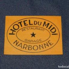 Etiquetas antiguas: ETIQUETA DE HOTEL - HOTEL DU MIDI NARBONNE 10,5X7,5CM, BUEN ESTADO. Lote 218578882