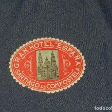 Etiquetas antiguas: ETIQUETA DE HOTEL - GRAN HOTEL ESPAÑA SANTIAGO DE COMPOSTELA, 10X8CM, SEÑALES DE USO. Lote 218579452
